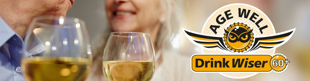 Age well drink wiser logo and older couple drinking white wine.